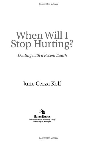When Will I Stop Hurting? Dealing with a Recent Death 2nd 2001 (Reprint) 9780801063855 Front Cover