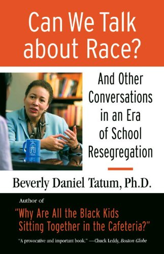 Can We Talk about Race? And Other Conversations in an Era of School Resegregation  2008 edition cover