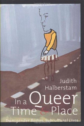 In a Queer Time and Place Transgender Bodies, Subcultural Lives  2004 edition cover
