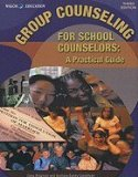 Group Counseling for School Counselors A Practical Guide Teachers Edition, Instructors Manual, etc. edition cover