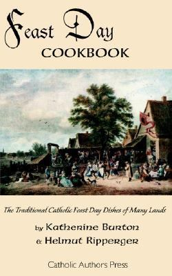 Feast Day Cookbook; the Traditional Catholic Feast Day Dishes of Many Lands   2005 edition cover