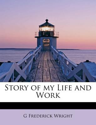 Story of My Life and Work  N/A 9781116221855 Front Cover