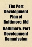 Port Development Plan of Baltimore, MD  2010 edition cover