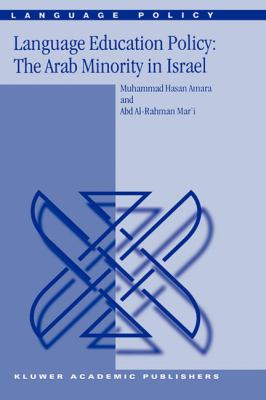 Language Education Policy The Arab Minority in Israel  2002 9781402005855 Front Cover