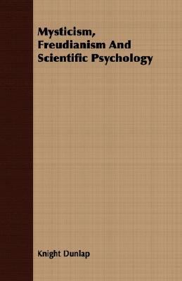 Mysticism, Freudianism and Scientific Psychology  N/A 9781406739855 Front Cover