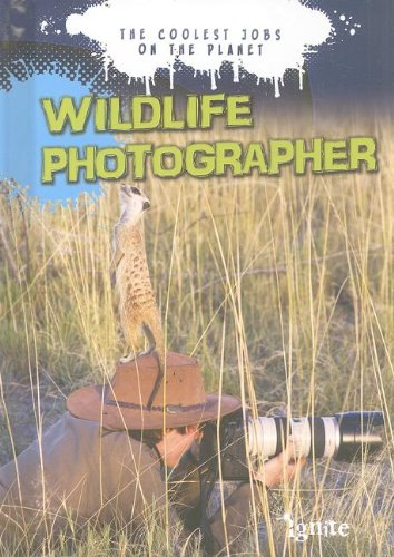 Wildlife Photographer: The Coolest Jobs on the Planet  2013 edition cover