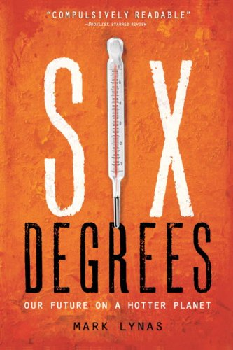 Six Degrees Our Future on a Hotter Planet  2008 edition cover