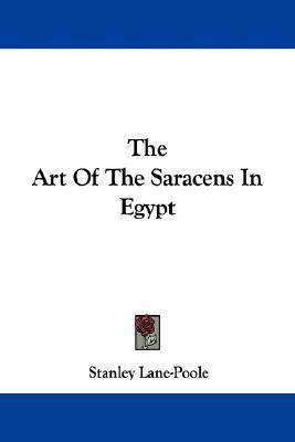 Art of the Saracens in Egypt N/A edition cover