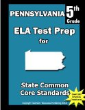 Pennsylvania 5th Grade ELA Test Prep Common Core Learning Standards N/A 9781492259855 Front Cover