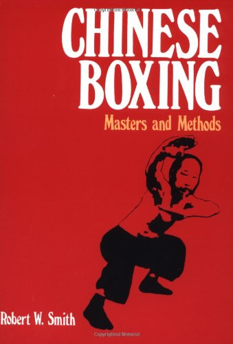 Chinese Boxing Masters and Methods 2nd (Reprint) 9781556430855 Front Cover