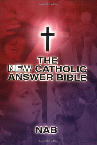 New Catholic Answer Bible  2005 edition cover