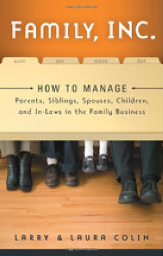 Family, Inc How to Manage Parents, Siblings, Spouses, Children, and In-Laws in the Family Business  2008 edition cover