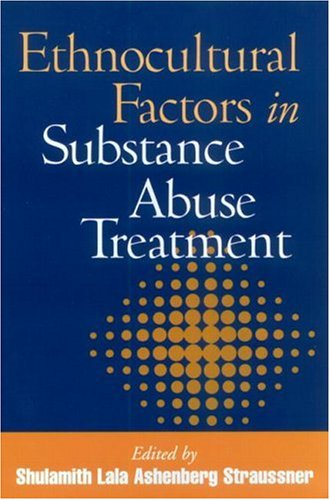 Ethnocultural Factors in Substance Abuse Treatment   2001 9781572308855 Front Cover