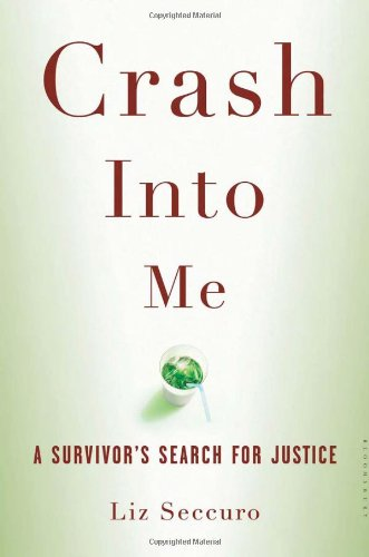 Crash into Me A Survivor's Search for Justice N/A edition cover