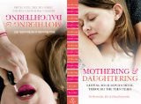 Mothering and Daughtering Keeping Your Bond Strong Through the Teen Years  2013 9781604078855 Front Cover