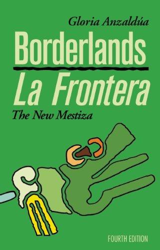 Borderlands / la Frontera The New Mestiza 4th 2012 9781879960855 Front Cover
