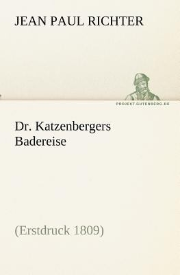 Dr Katzenbergers Badereise  N/A 9783842407855 Front Cover