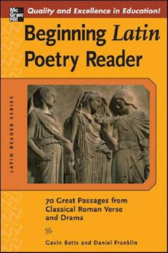 Beginning Latin Poetry Reader 70 Great Passages from Classical Roman Verse and Drama  2007 edition cover