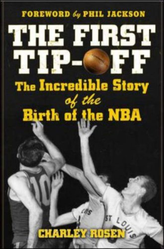 First Tip-Off: the Incredible Story of the Birth of the NBA   2009 9780071487856 Front Cover