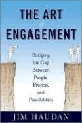 Art of Engagement Bridging the Gap Between People and Possibilities  2009 edition cover