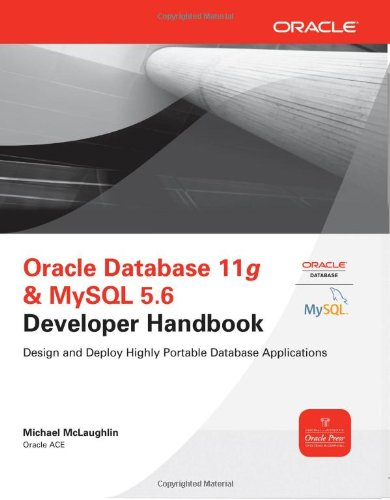 Oracle Database 11g and MySQL 5. 6 Developer Handbook Design and Deploy Highly Portable Database Applications  2012 9780071768856 Front Cover