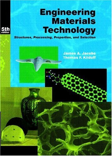 Engineering Materials Technology Structures, Processing, Properties, and Selection 5th 2005 edition cover