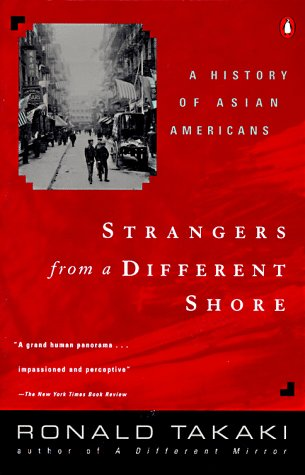 Strangers from a Different Shore A History of Asian Americans  1990 9780140138856 Front Cover