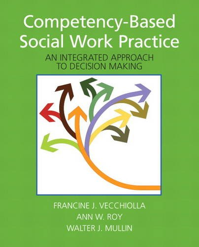 Competency-Based Social Work Practice An Integrated Approach to Decision Making  2013 (Revised) 9780205776856 Front Cover