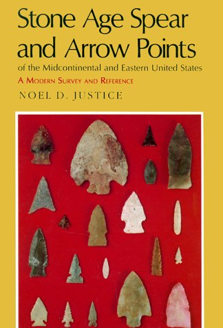 Stone Age Spear and Arrow Points of the Midcontinental and Eastern United States A Modern Survey and Reference N/A edition cover