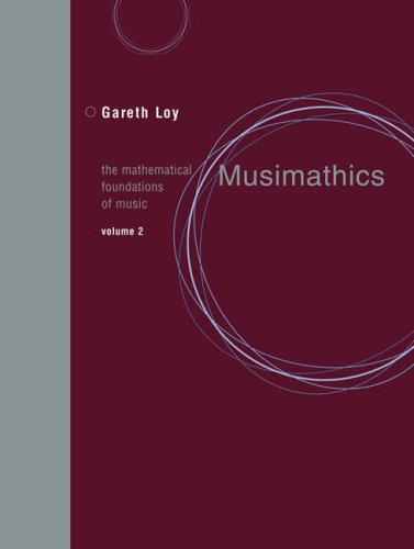 Musimathics, Volume 2 The Mathematical Foundations of Music  2007 9780262122856 Front Cover