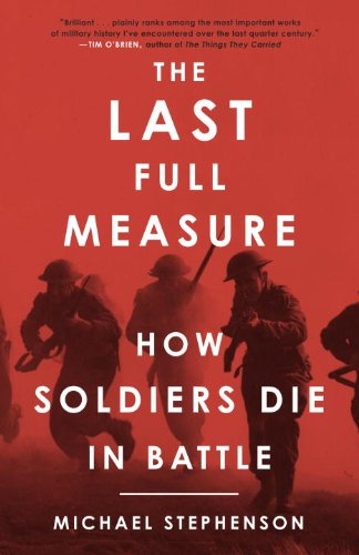 Last Full Measure How Soldiers Die in Battle N/A 9780307395856 Front Cover