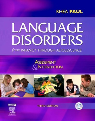 Language Disorders from Infancy Through Adolescence Assessment and Intervention 3rd 2006 (Revised) edition cover