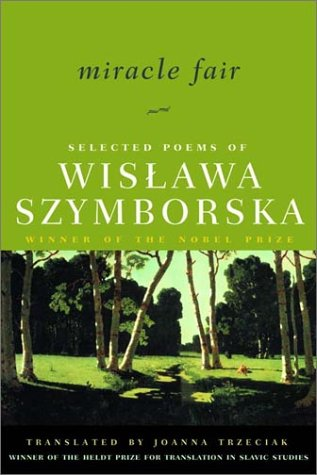 Miracle Fair Selected Poems of Wislawa Szymborska  2002 edition cover
