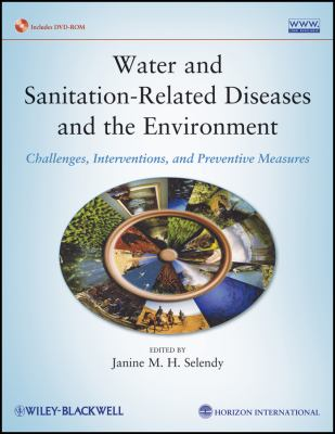 Water and Sanitation-Related Diseases and the Environment Challenges, Interventions and Preventive Measures  2011 edition cover