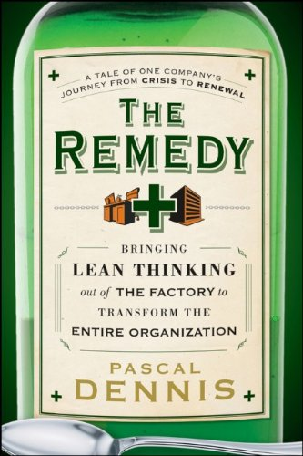 Remedy Bringing Lean Thinking Out of the Factory to Transform the Entire Organization  2010 edition cover