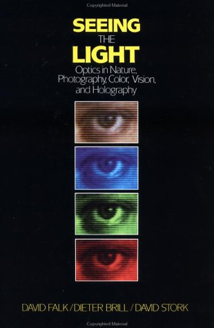 Seeing the Light Optics in Nature, Photography, Color, Vision, and Holography 1st 1985 edition cover