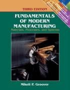 Fundamentals of Modern Manufacturing Materials, Processes, and Systems 3rd 2007 (Revised) edition cover