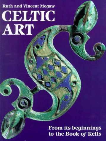 Celtic Art From Its Beginnings to the Book of Kells N/A 9780500275856 Front Cover