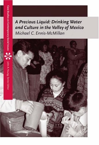 Precious Liquid Drinking Water and Culture in the Valley of Mexico  2006 9780534612856 Front Cover