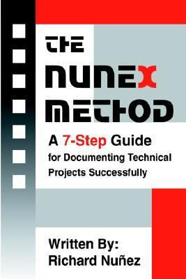 NuneX Method A 7-Step Guide for Documenting Technical Projects Successfully N/A 9780595325856 Front Cover