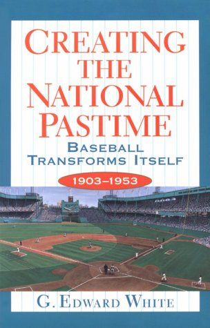 Creating the National Pastime Baseball Transforms Itself, 1903-1953  1996 edition cover