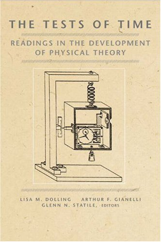 Tests of Time Readings in the Development of Physical Theory  2003 9780691090856 Front Cover