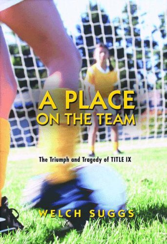 Place on the Team The Triumph and Tragedy of Title IX  2005 9780691128856 Front Cover