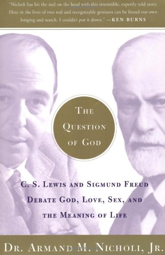 Question of God C. S. Lewis and Sigmund Freud Debate God, Love, Sex, and the Meaning of Life  2003 edition cover