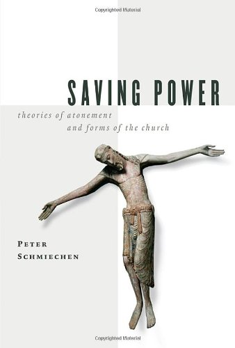 Saving Power Theories of Atonement and Forms of the Church  2005 edition cover