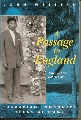 Passage to England Barbadian Londoners Speak of Home N/A edition cover