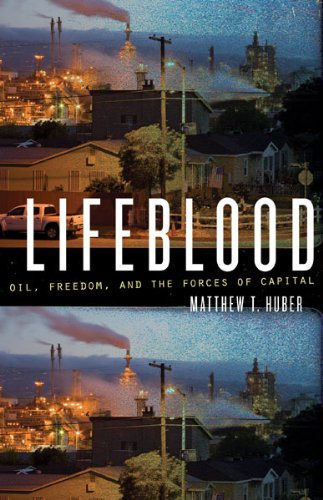 Lifeblood Oil, Freedom, and the Forces of Capital  2013 edition cover