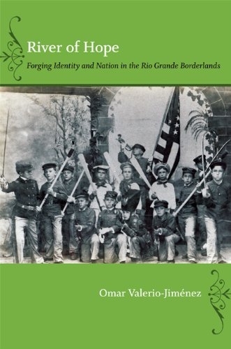 River of Hope Forging Identity and Nation in the Rio Grande Borderlands  2012 edition cover