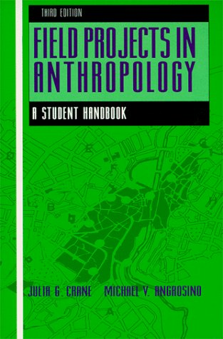 Field Projects in Anthropology A Student Handbook 3rd (Revised) edition cover