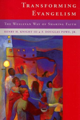 Transforming Evangelilsm The Wesleyan Way of Sharing Faith N/A 9780881774856 Front Cover